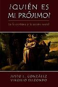 Who Is My Neighbor?: Christian Faith and Social Action La Fe Cristiana y La Accion Social (S...