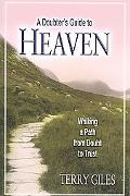 Doubter's Guide to Heaven Walking a Path from Doubt to Trust