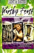 Worship Feast Lent & Easter