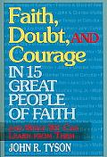 Faith, Doubt, and Courage in 15 Great People of Faith: And What We Can Learn from Them