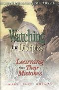 Watching the Disciples - Learning from Their Mistakes: A Lenten Study for Adults