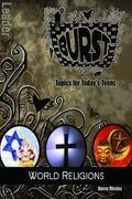 Burst - World Religions: Leader's Guide