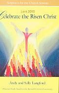 Celebrate the Risen Christ Student 2010: A Lenten Study Based on the Revised Common Lectionary
