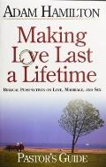 Making Love Last A Lifetime Biblical Perspectives On Tough Issues