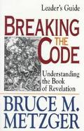 Breaking the Code; Understanding the Book of Revelation - Bruce M. Metzger - Hardcover