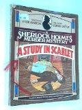 A Study in Scarlet : a Sherlock Holmes Murder Dossier / Based on the Story by Sir Arthur Con...