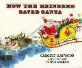 How Reindeer Saved Santa - Carolyn Haywood - Hardcover