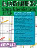 Dr. Gary Gruber's Essential Guide to Test-Taking for Kids, Grades 3-4-5