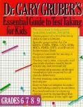 Dr. Gary Gruber's Essential Guide to Test Taking for Kids: Grades 6 7 8 9 - Gary R. Gruber -...