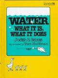 Water- What It Is, What It Does - Judith S. Seixas - Hardcover - 1st ed