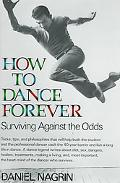How to Dance Forever Surviving Against the Odds