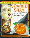 Harold and Chester in Scared Silly: A Halloween Treat - James Howe - Hardcover