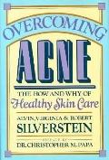 Overcoming Acne: The how and why of Healthy Skin Care - Alvin Silverstein - Hardcover