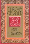 Throne of Gold: The Lives of the Aga Khans, Vol. 1 - Anne Edwards - Hardcover