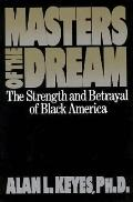 Masters of the Dream: The Strength and Betrayal of Black America, Vol. 1