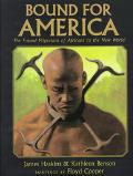 Bound for America The Forced Migration of Africans to the New World