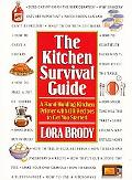 Kitchen Survival Guide Hand-Holding Kitchen Primer With 130 Recipes to Get You Started