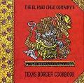 El Paso Chile Company's Texas Border Cookbook Home Cooking from Rio Grande Country