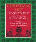 Christmas Gift: An Anthology of Christmas Poems, Songs, and Stories, Written by and about Af...