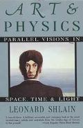 Art and Physics Parallel Visions in Space, Time, and Light