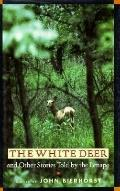 The White Deer: And Other Stories Told by the Lenape