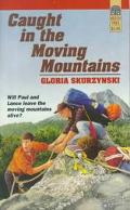 Caught in the Moving Mountains - Gloria Skurzynski