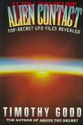 Alien Contact: Top-Secret UFO Files Revealed - Timothy Good - Paperback