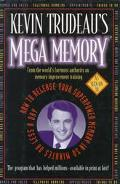 Kevin Trudeau's Mega Memory: How to Release Your Superpower Memory in 30 Minutes or Less a D...