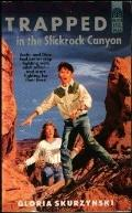 Trapped in the Slickrock Canyon - Gloria Skurzynski - Paperback