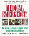 Medical Emergency: The St. Luke's-Roosevelt Book of Emergency Medicine - Stephen Lynn - Pape...