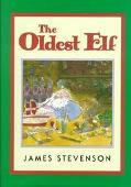 The Oldest Elf - James Stevenson - Hardcover - 1 ED