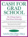 Cash for Grad School The Ultimate Guide to Grad School Scholarships