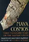 Maya Cosmos Three Thousand Years on the Shaman's Path