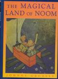 Magical Land of Noom - Johnny Gruelle - Hardcover