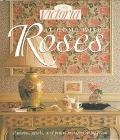 At Home with Roses: Patterns, Petals & Prints to Adorn Every Room - Victoria Magazine Editor...