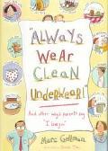 Always Wear Clean Underwear