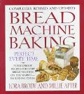 Bread Machine Baking Perfect Every Time  75 Foolproof Recipes for Every Bread Machine on the...