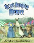 Blue-Ribbon Henry - Mary Calhoun - Hardcover