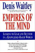 Empires of the Mind Lessons to Lead and Succeed in a Knowledge-Based World