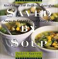 Saved by Soup More Than 100 Delicious Low-Fat Soup Recipes to Eat and Enjoy Every Day
