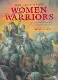 Women Warriors Myths and Legends of Heroic Women