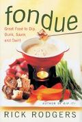 Fondue Great Food to Dip, Dunk, Savor, and Swirl