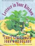 Lettuce in Your Kitchen - Chris Schlesinger - Paperback