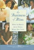 Business of Bliss How to Profit from Doing What You Love