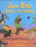Juan Bobo Goes to Work A Puerto Rican Folktale