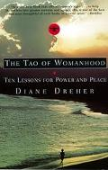 Tao of Womanhood Ten Lessons for Power and Peace