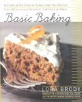 Basic Baking Everything You Need to Know to Get You Started Plus 101 Luscious Desserts That ...