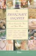 Passionate Shopper: Finding Beautiful Things for You and Your Home - Victoria - Hardcover