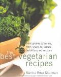 Best Vegetarian Recipes From Greens to Grains, from Soups to Salads  200 Bold-Flavored Recipes