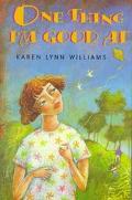 One Thing I'm Good At - Karen Lynn Williams - Hardcover